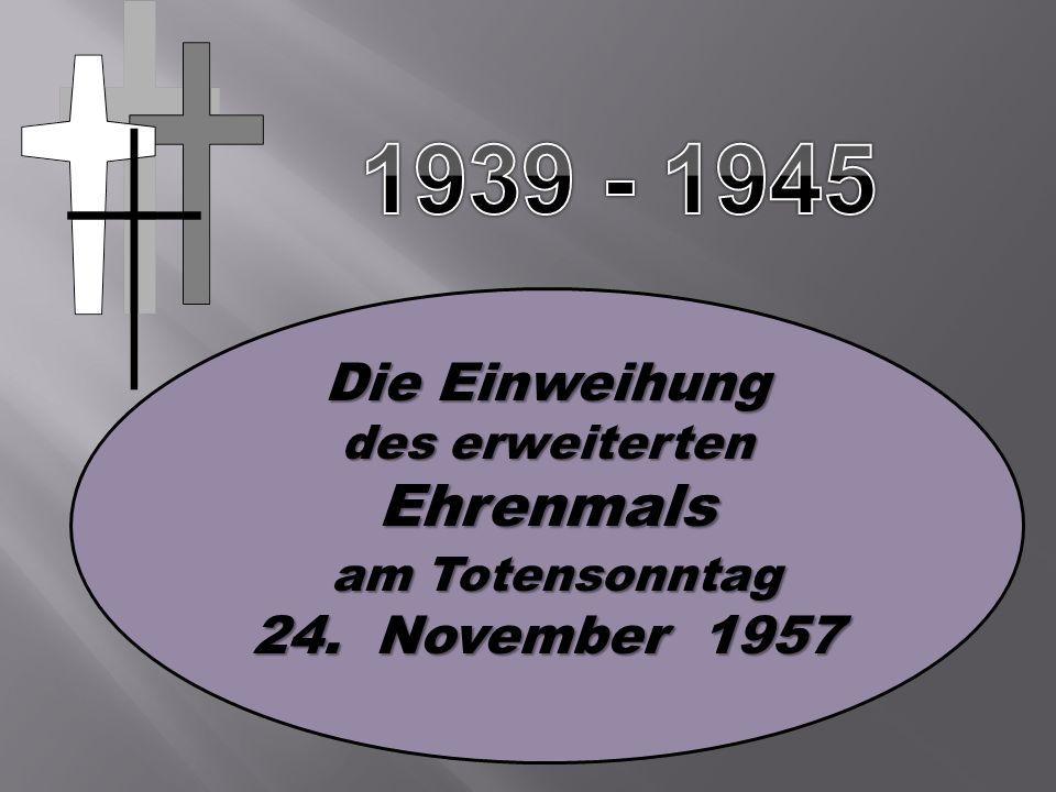 Die Einweihung des erweiterten Ehrenmals am Totensonntag am Totensonntag 24. November 1957