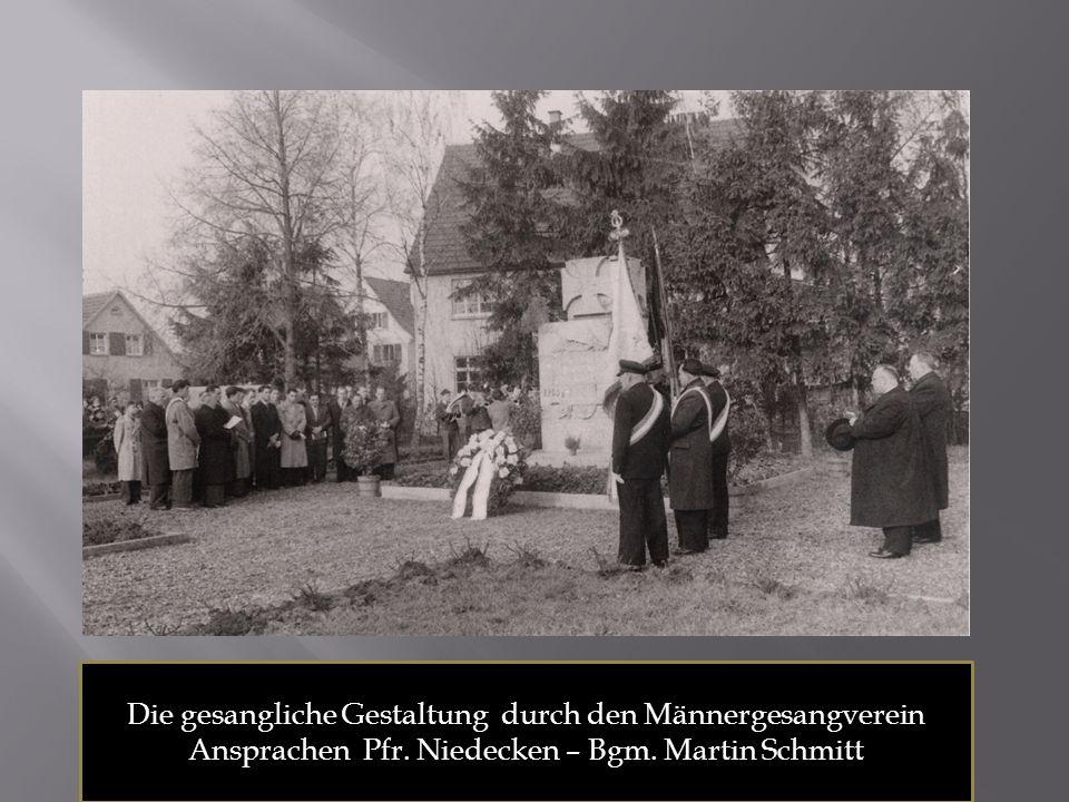 Die gesangliche Gestaltung durch den Männergesangverein Ansprachen Pfr. Niedecken – Bgm. Martin Schmitt