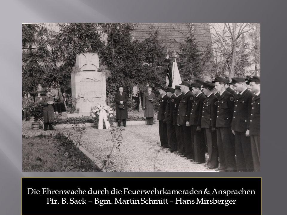 Die Ehrenwache durch die Feuerwehrkameraden & Ansprachen Pfr. B. Sack – Bgm. Martin Schmitt – Hans Mirsberger
