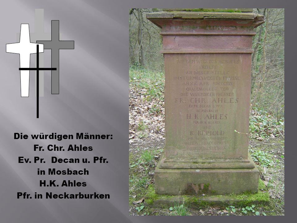 Die würdigen Männer: Fr. Chr. Ahles Ev. Pr. Decan u. Pfr. in Mosbach H.K. Ahles Pfr. in Neckarburken