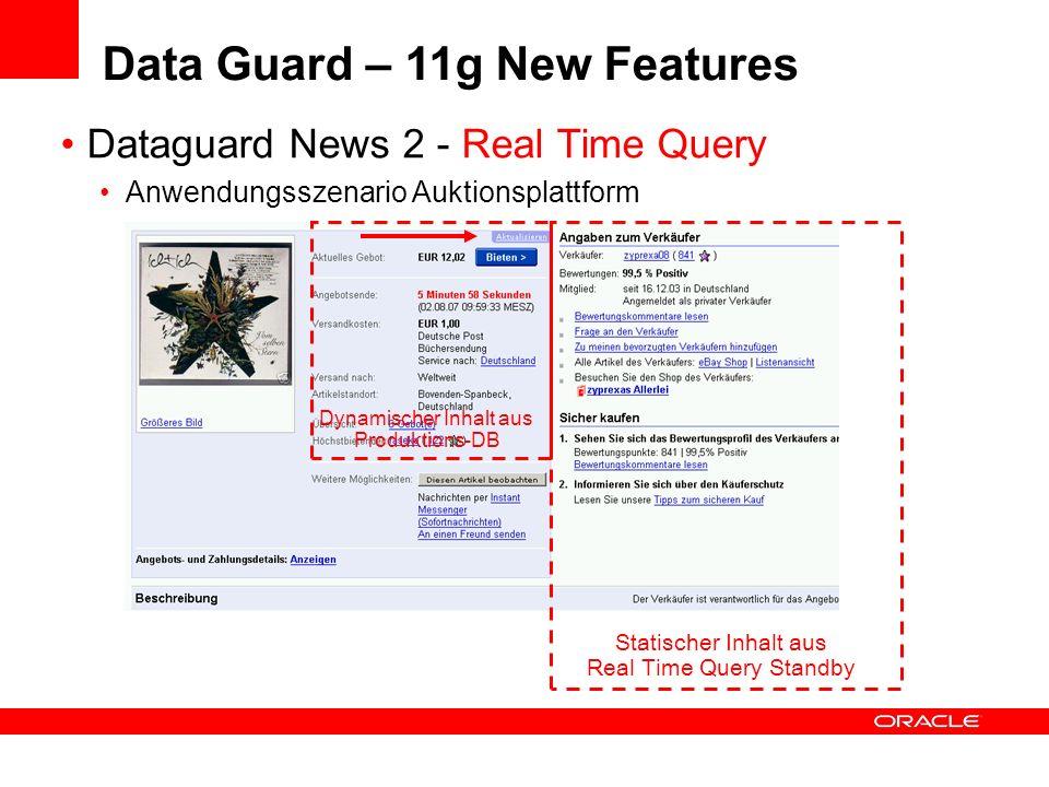 Dataguard News 2 - Real Time Query Anwendungsszenario Auktionsplattform Statischer Inhalt aus Real Time Query Standby Dynamischer Inhalt aus Produktio