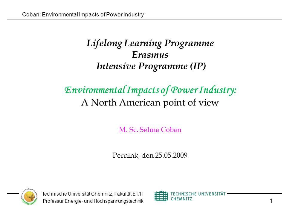 Coban: Environmental Impacts of Power Industry Technische Universität Chemnitz, Fakultät ET/IT Professur Energie- und Hochspannungstechnik 22