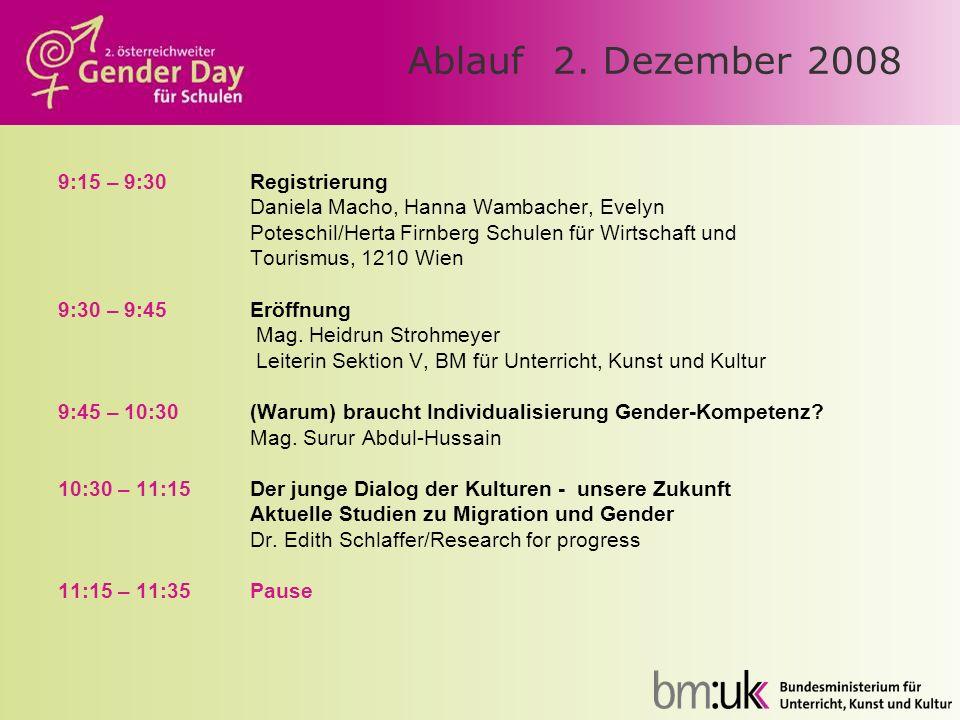 Ablauf 2. Dezember 2008 9:15 – 9:30 Registrierung Daniela Macho, Hanna Wambacher, Evelyn Poteschil/Herta Firnberg Schulen für Wirtschaft und Tourismus