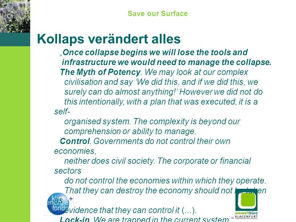 Save our Surface Kollaps verändert alles Once collapse begins we will lose the tools and infrastructure we would need to manage the collapse. The Myth
