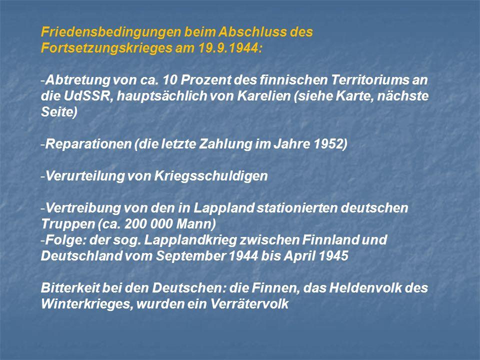 Friedensbedingungen beim Abschluss des Fortsetzungskrieges am 19.9.1944: -Abtretung von ca.