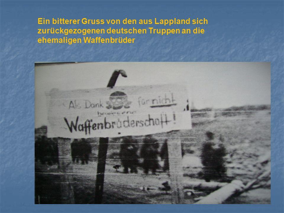 Ein bitterer Gruss von den aus Lappland sich zurückgezogenen deutschen Truppen an die ehemaligen Waffenbrüder