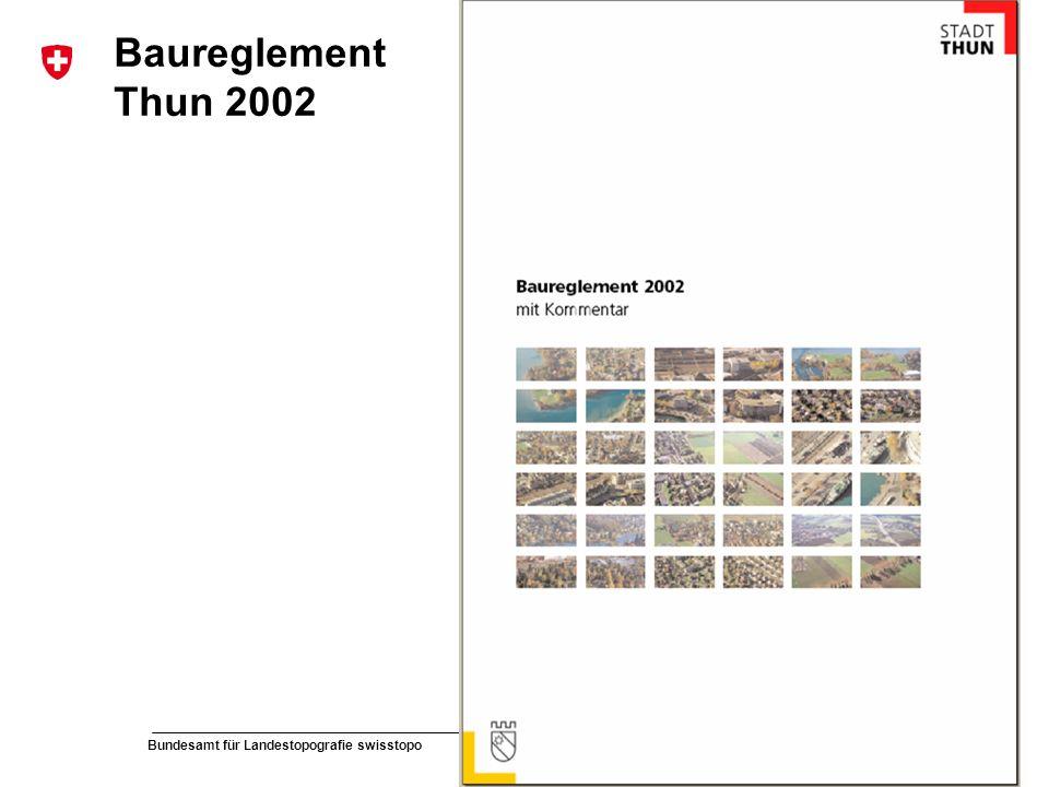 51 Bundesamt für Landestopografie swisstopo Musterpräsentation Baureglement Thun 2002