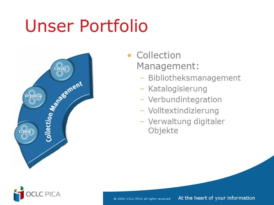 Unser Portfolio Collection Management: –Bibliotheksmanagement –Katalogisierung –Verbundintegration –Volltextindizierung –Verwaltung digitaler Objekte