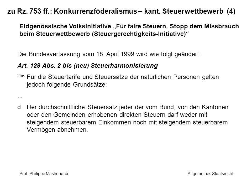 zu Rz. 753 ff.: Konkurrenzföderalismus – kant. Steuerwettbewerb (4) Eidgenössische Volksinitiative Für faire Steuern. Stopp dem Missbrauch beim Steuer