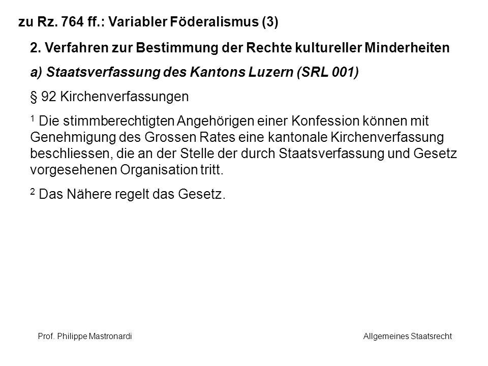 zu Rz. 764 ff.: Variabler Föderalismus (3) 2. Verfahren zur Bestimmung der Rechte kultureller Minderheiten a) Staatsverfassung des Kantons Luzern (SRL