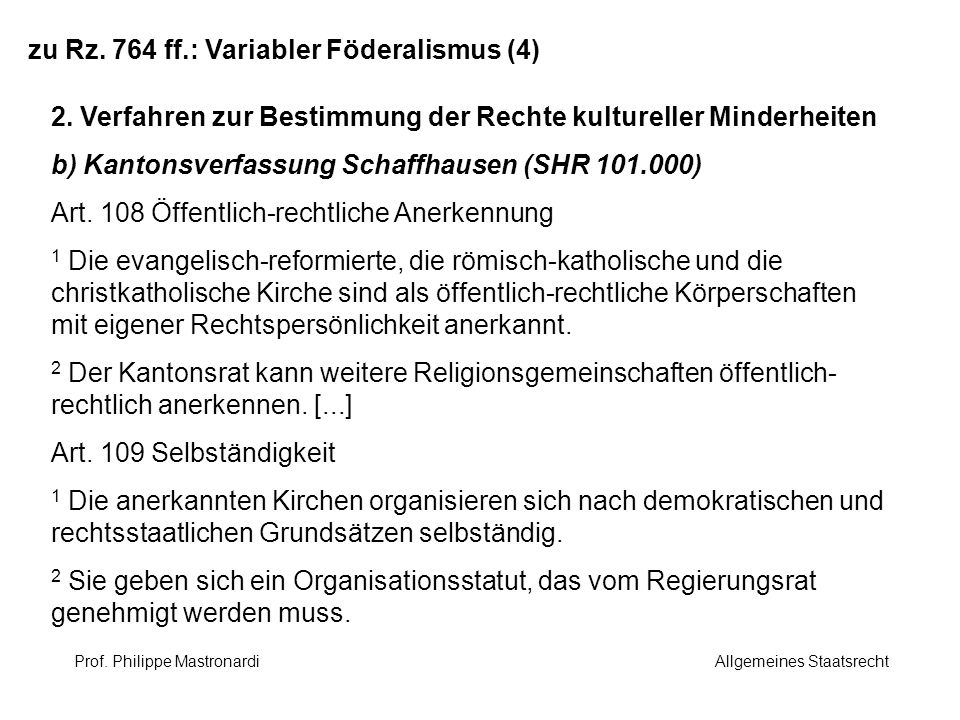 zu Rz. 764 ff.: Variabler Föderalismus (4) 2. Verfahren zur Bestimmung der Rechte kultureller Minderheiten b) Kantonsverfassung Schaffhausen (SHR 101.