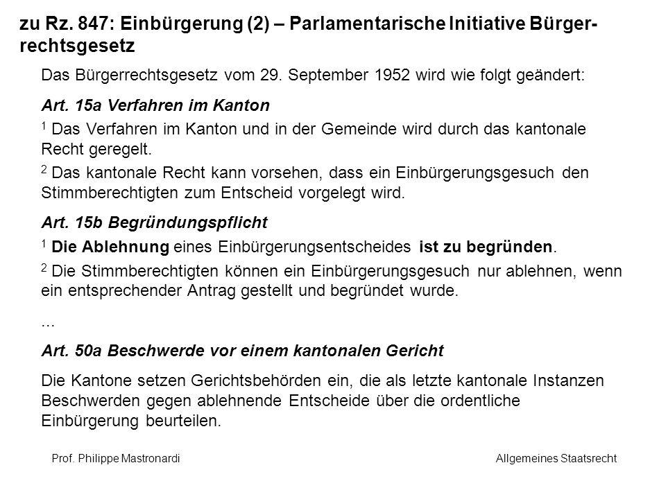 zu Rz. 847: Einbürgerung (2) – Parlamentarische Initiative Bürger- rechtsgesetz Das Bürgerrechtsgesetz vom 29. September 1952 wird wie folgt geändert: