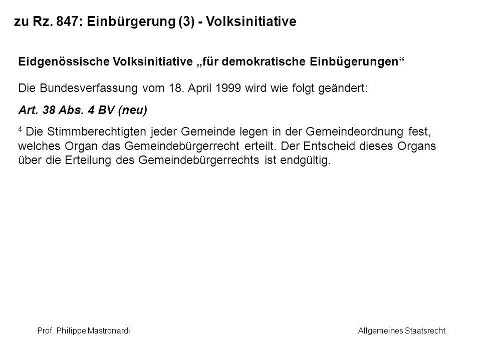zu Rz. 847: Einbürgerung (3) - Volksinitiative Eidgenössische Volksinitiative für demokratische Einbügerungen Die Bundesverfassung vom 18. April 1999