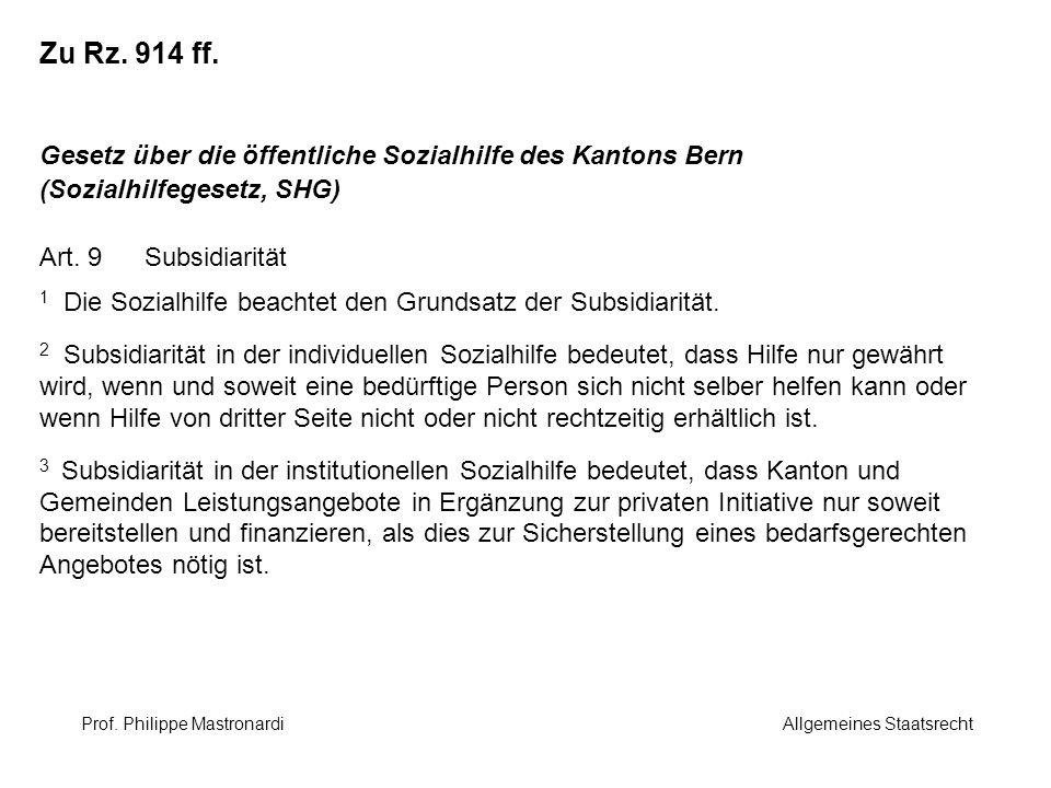Zu Rz. 914 ff. Gesetz über die öffentliche Sozialhilfe des Kantons Bern (Sozialhilfegesetz, SHG) Art. 9Subsidiarität 1 Die Sozialhilfe beachtet den Gr