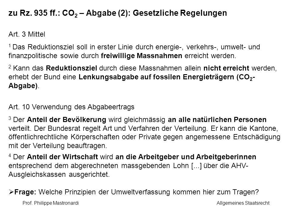 zu Rz. 935 ff.: CO 2 – Abgabe (2): Gesetzliche Regelungen Art. 3 Mittel 1 Das Reduktionsziel soll in erster Linie durch energie-, verkehrs-, umwelt- u