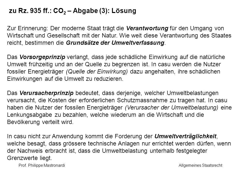 zu Rz. 935 ff.: CO 2 – Abgabe (3): Lösung Zur Erinnerung: Der moderne Staat trägt die Verantwortung für den Umgang von Wirtschaft und Gesellschaft mit