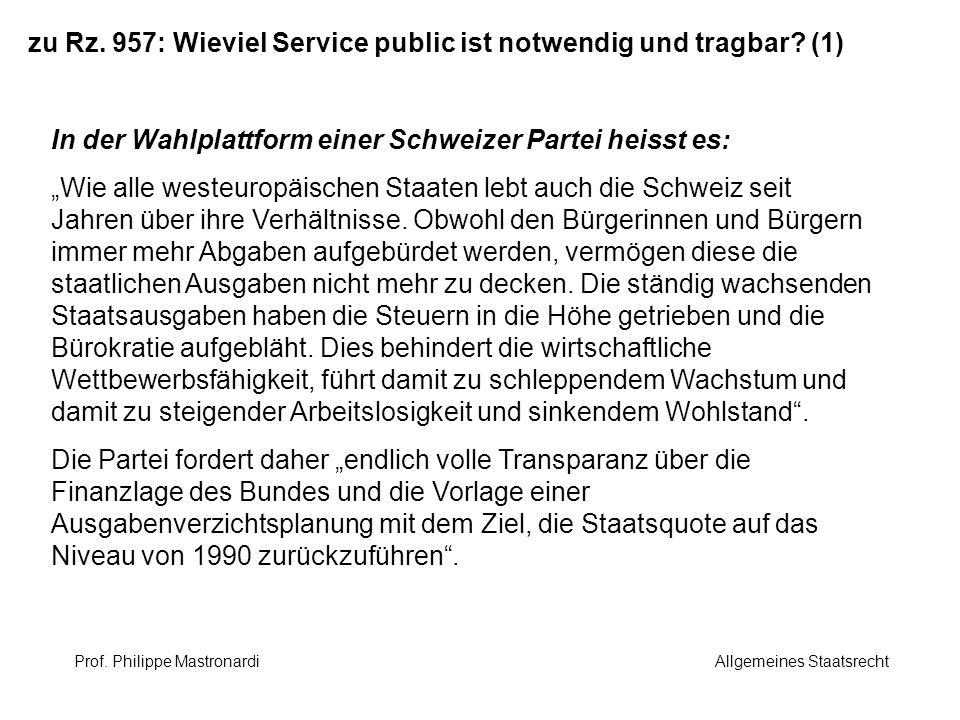 zu Rz. 957: Wieviel Service public ist notwendig und tragbar? (1) In der Wahlplattform einer Schweizer Partei heisst es: Wie alle westeuropäischen Sta