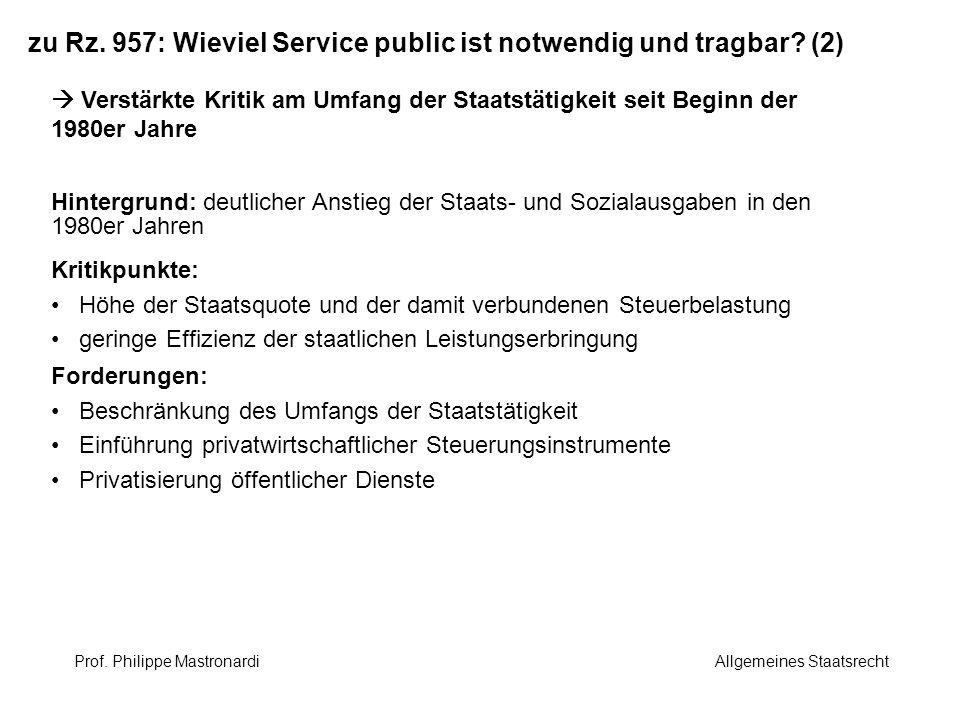 zu Rz. 957: Wieviel Service public ist notwendig und tragbar? (2) Verstärkte Kritik am Umfang der Staatstätigkeit seit Beginn der 1980er Jahre Hinterg