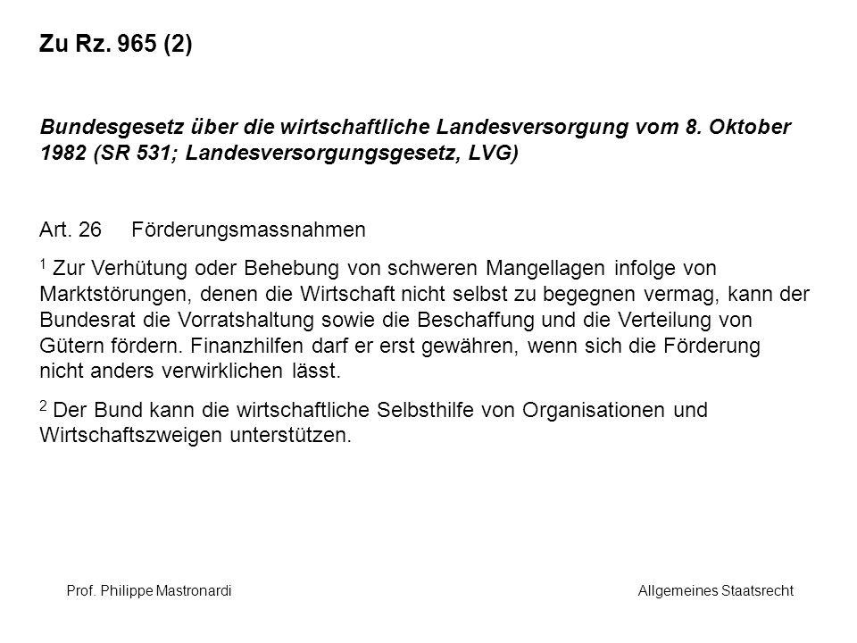 Zu Rz. 965 (2) Bundesgesetz über die wirtschaftliche Landesversorgung vom 8. Oktober 1982 (SR 531; Landesversorgungsgesetz, LVG) Art. 26 Förderungsmas