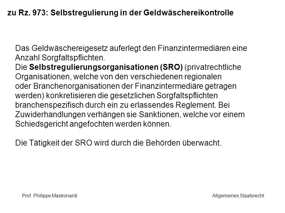 zu Rz. 973: Selbstregulierung in der Geldwäschereikontrolle Das Geldwäschereigesetz auferlegt den Finanzintermediären eine Anzahl Sorgfaltspflichten.