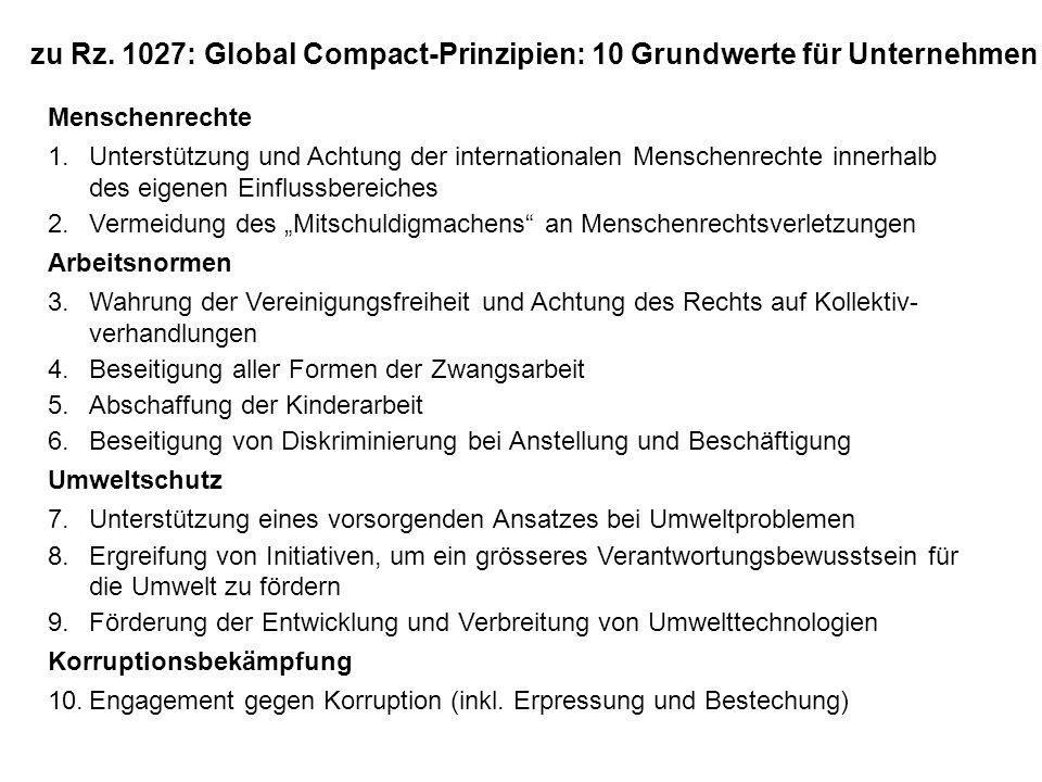 zu Rz. 1027: Global Compact-Prinzipien: 10 Grundwerte für Unternehmen Menschenrechte 1.Unterstützung und Achtung der internationalen Menschenrechte in