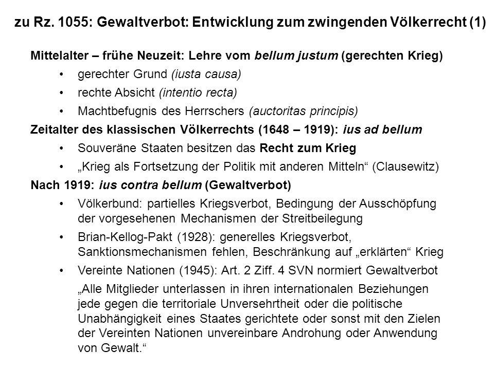 zu Rz. 1055: Gewaltverbot: Entwicklung zum zwingenden Völkerrecht (1) Mittelalter – frühe Neuzeit: Lehre vom bellum justum (gerechten Krieg) gerechter