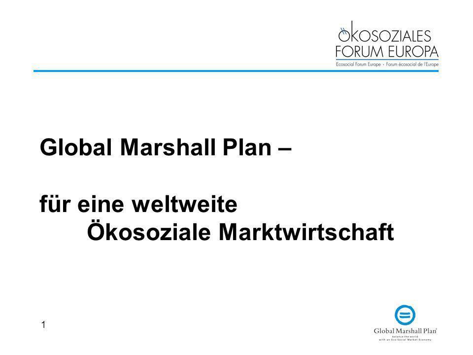 1 Global Marshall Plan – für eine weltweite Ökosoziale Marktwirtschaft