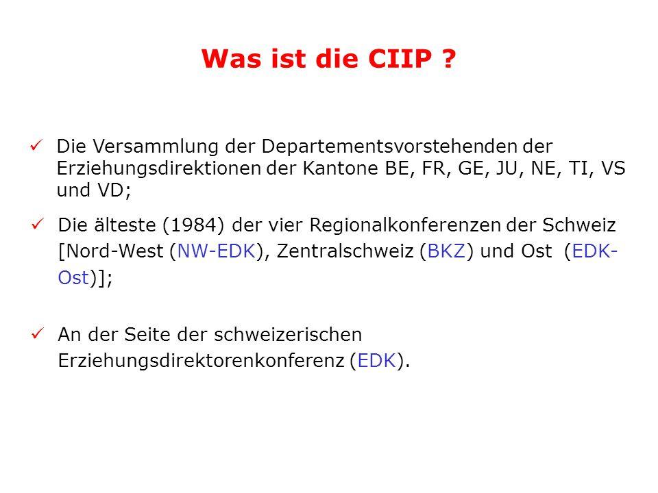 Die Versammlung der Departementsvorstehenden der Erziehungsdirektionen der Kantone BE, FR, GE, JU, NE, TI, VS und VD; Was ist die CIIP ? Die älteste (