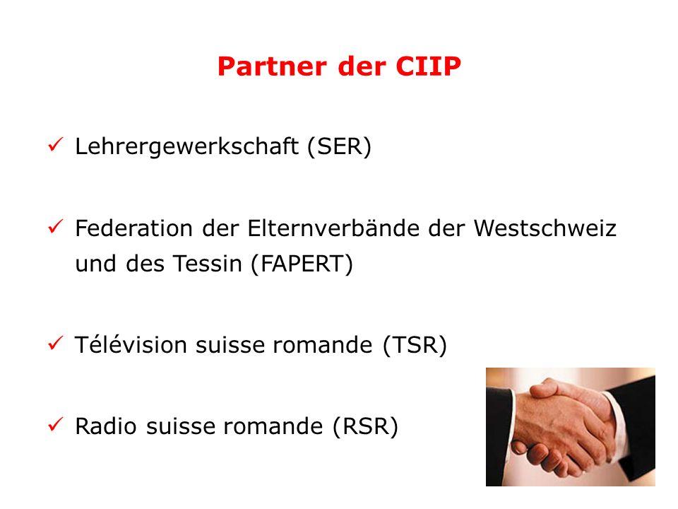 Partner der CIIP Lehrergewerkschaft (SER) Federation der Elternverbände der Westschweiz und des Tessin (FAPERT) Télévision suisse romande (TSR) Radio