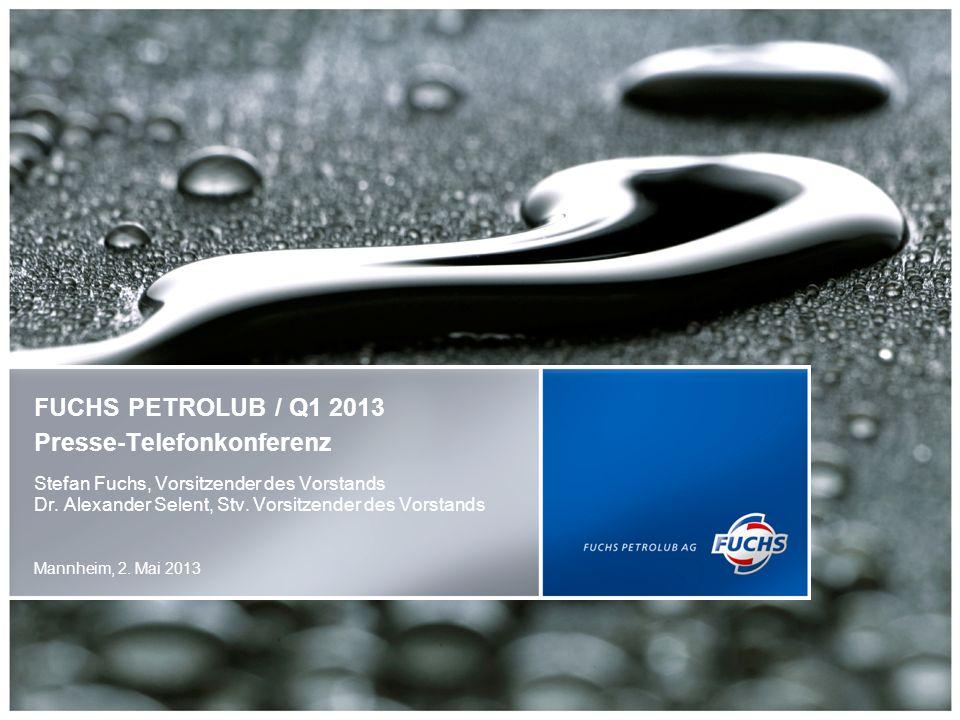 FUCHS PETROLUB AG12 Ausblick für die FUCHS-Gruppe Ausblick Gesamtjahr 2013 Der Konzern plant für 2013 organisches Wachstum im niedrigen, einstelligen Prozentbereich.