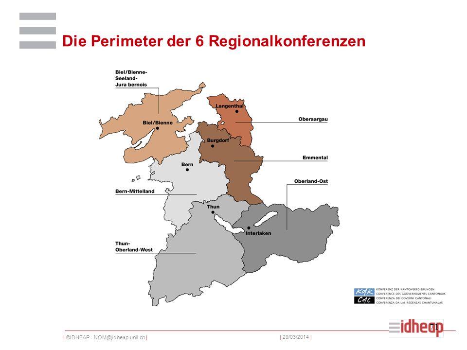 | ©IDHEAP - NOM@idheap.unil.ch | | 29/03/2014 | 71 Die Perimeter der 6 Regionalkonferenzen