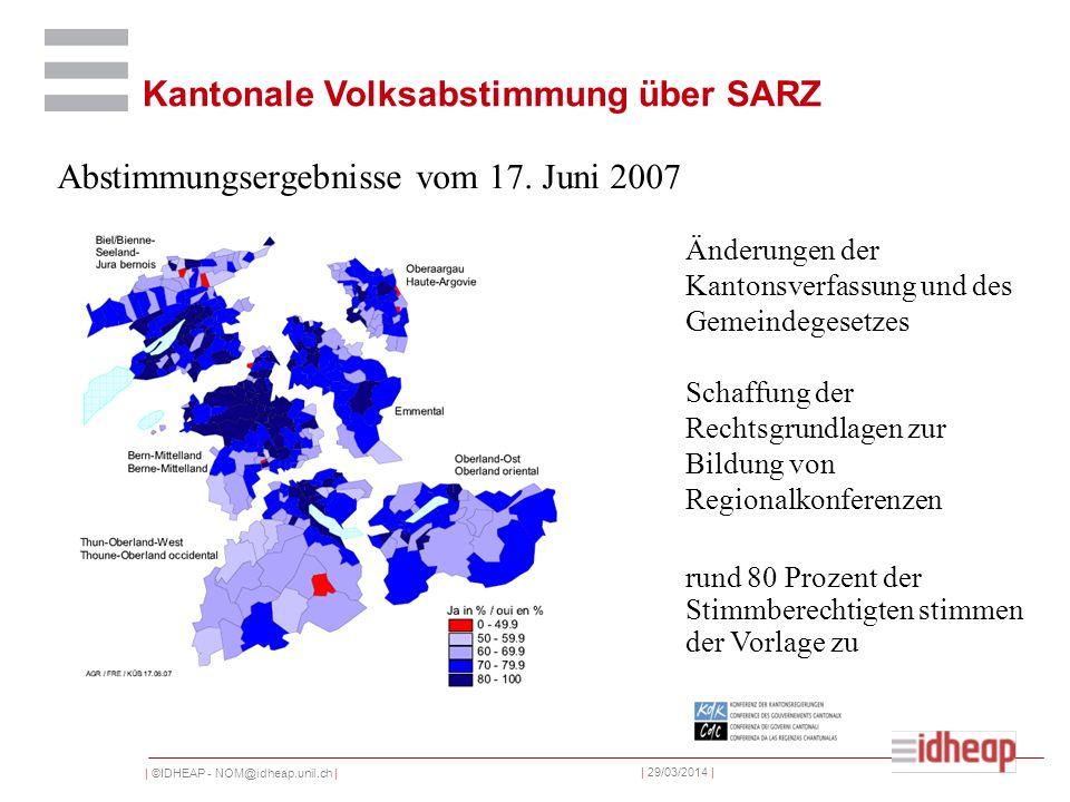 | ©IDHEAP - NOM@idheap.unil.ch | | 29/03/2014 | Kantonale Volksabstimmung über SARZ Abstimmungsergebnisse vom 17.