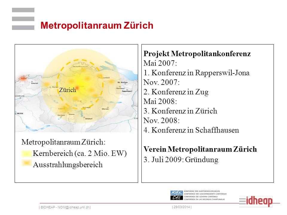 | ©IDHEAP - NOM@idheap.unil.ch | | 29/03/2014 | Metropolitanraum Zürich Zürich Kernbereich (ca.