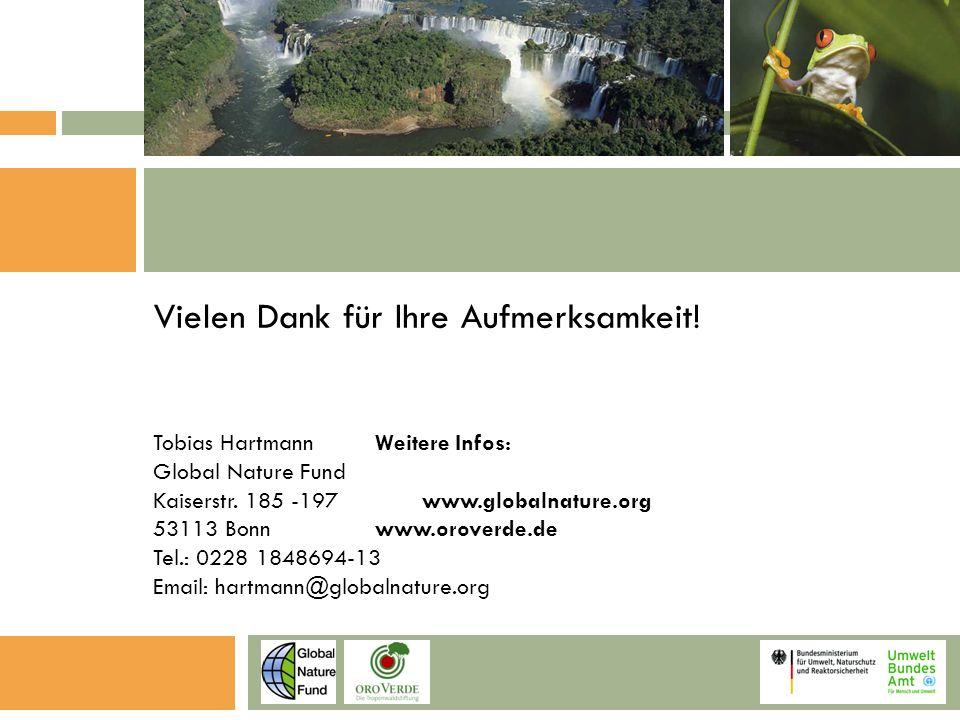 Vielen Dank für Ihre Aufmerksamkeit. Tobias HartmannWeitere Infos: Global Nature Fund Kaiserstr.