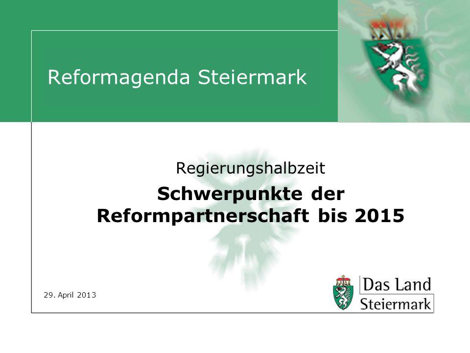 Reformagenda Steiermark Regierungshalbzeit Schwerpunkte der Reformpartnerschaft bis 2015 29.