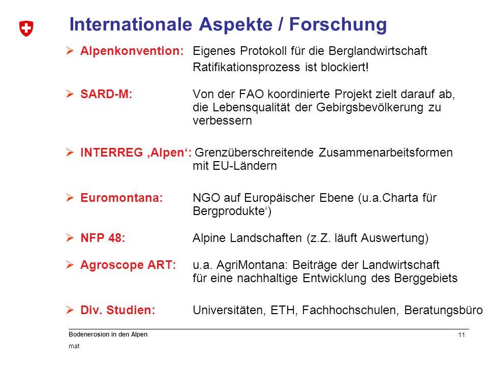 11 Bodenerosion in den Alpen mat Internationale Aspekte / Forschung Alpenkonvention: Eigenes Protokoll für die Berglandwirtschaft Ratifikationsprozess