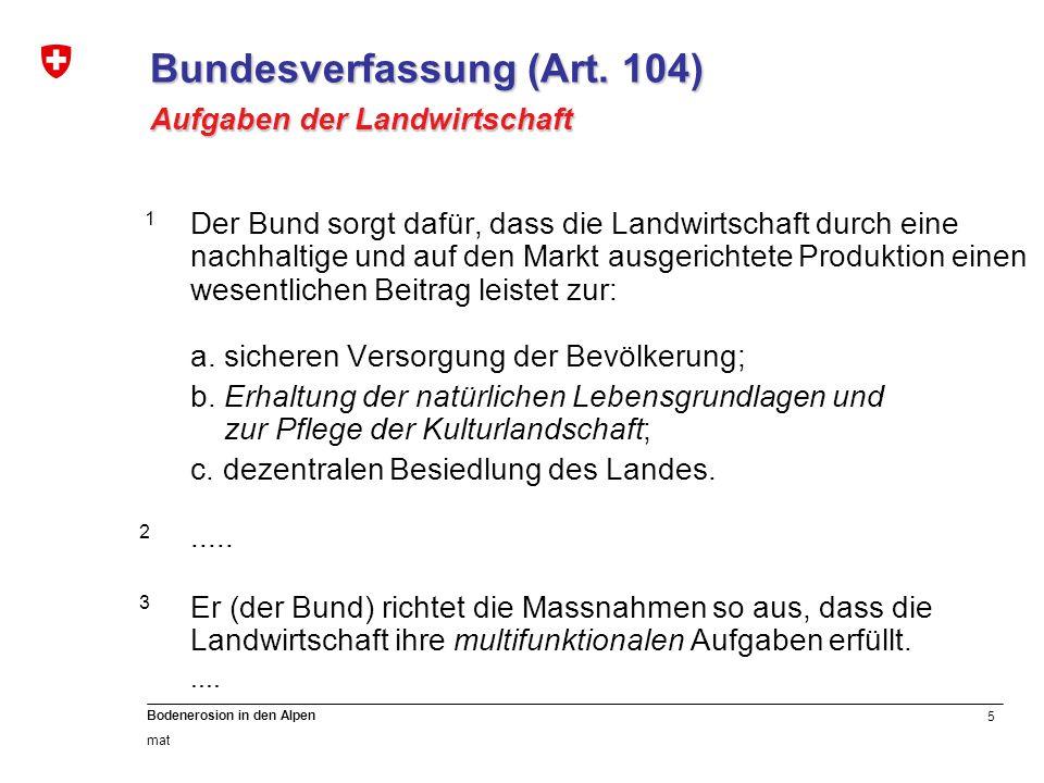 5 Bodenerosion in den Alpen mat 1 Der Bund sorgt dafür, dass die Landwirtschaft durch eine nachhaltige und auf den Markt ausgerichtete Produktion eine