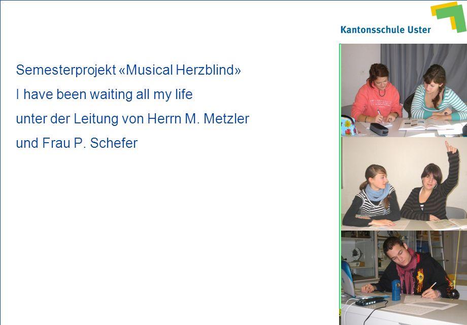 1. Bildungsangebot 2. Anmeldung ZAP 3. Standort 4. Fragen P. Ehrismann, Rektor K. Hardegger, Prorektorin Semesterprojekt «Musical Herzblind» I have be