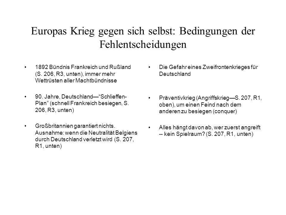 Europas Krieg gegen sich selbst: Bedingungen der Fehlentscheidungen 1892 Bündnis Frankreich und Rußland (S. 206, R3, unten), immer mehr Wettrüsten all