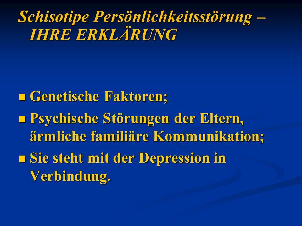 Genetische Faktoren; Genetische Faktoren; Psychische Störungen der Eltern, ärmliche familiäre Kommunikation; Psychische Störungen der Eltern, ärmliche