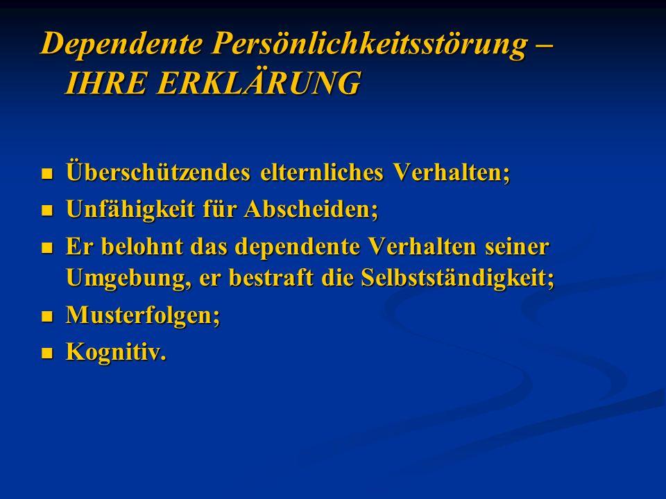 Überschützendes elternliches Verhalten; Überschützendes elternliches Verhalten; Unfähigkeit für Abscheiden; Unfähigkeit für Abscheiden; Er belohnt das