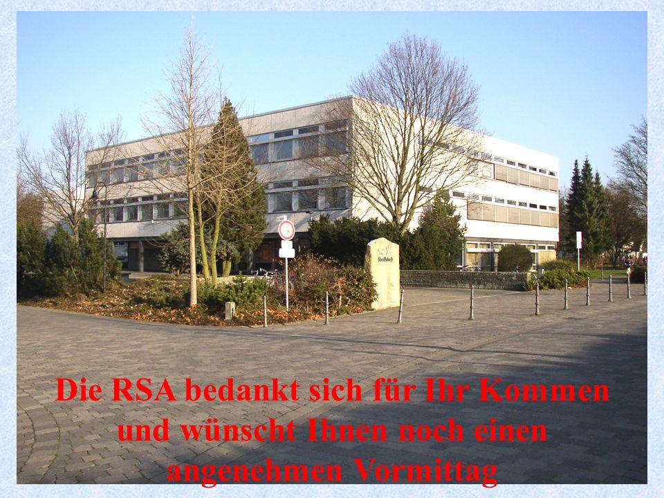 Die RSA bedankt sich für Ihr Kommen und wünscht Ihnen noch einen angenehmen Vormittag