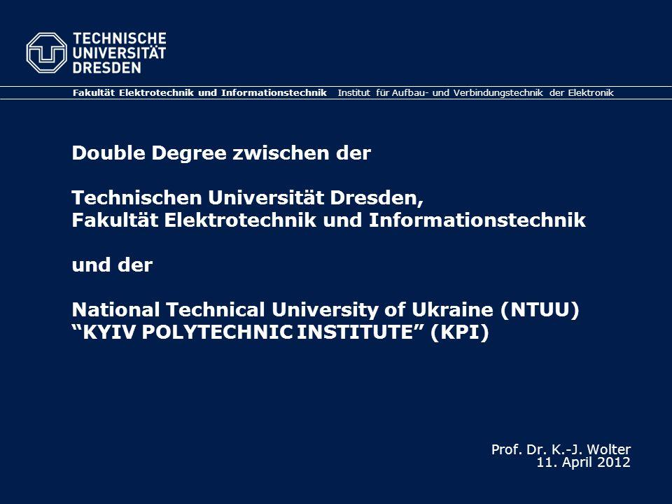 Double Degree zwischen der Technischen Universität Dresden, Fakultät Elektrotechnik und Informationstechnik und der National Technical University of U