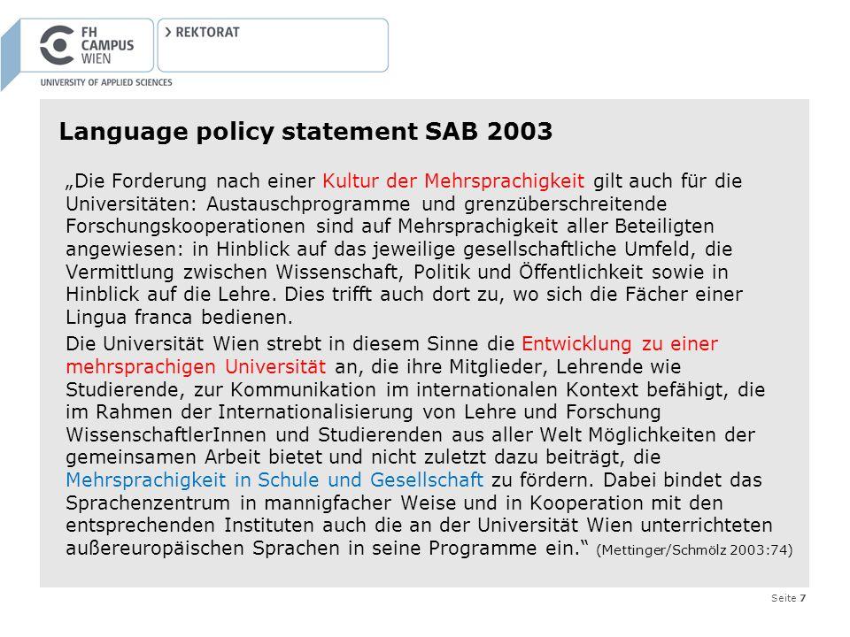 Seite 7 Language policy statement SAB 2003 Die Forderung nach einer Kultur der Mehrsprachigkeit gilt auch für die Universitäten: Austauschprogramme un