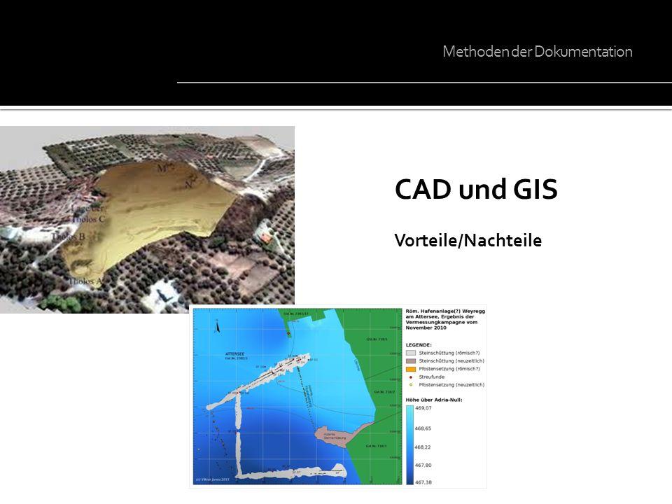 CAD und GIS Vorteile/Nachteile Methoden der Dokumentation