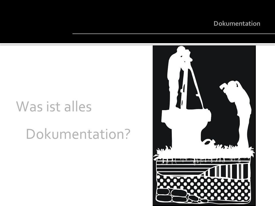 Was ist alles Dokumentation?