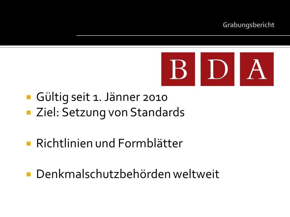 Gültig seit 1. Jänner 2010 Ziel: Setzung von Standards Richtlinien und Formblätter Denkmalschutzbehörden weltweit