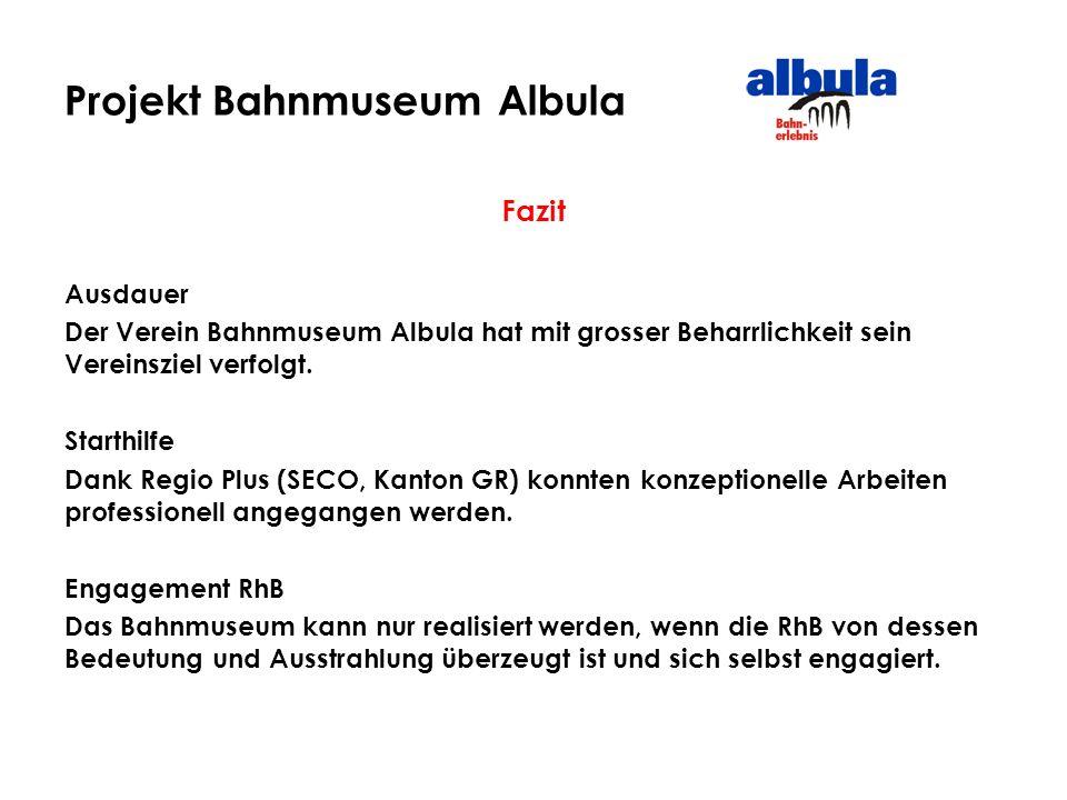 Projekt Bahnmuseum Albula Fazit Ausdauer Der Verein Bahnmuseum Albula hat mit grosser Beharrlichkeit sein Vereinsziel verfolgt. Starthilfe Dank Regio