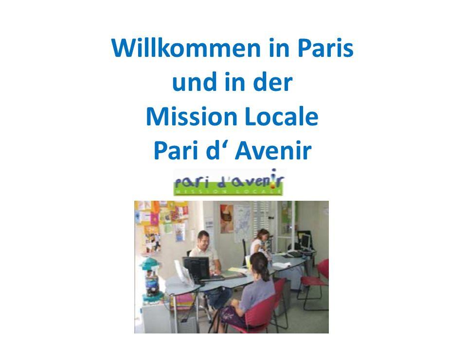Willkommen in Paris und in der Mission Locale Pari d Avenir