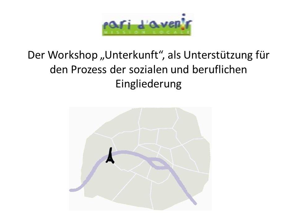 Der Workshop Unterkunft, als Unterstützung für den Prozess der sozialen und beruflichen Eingliederung